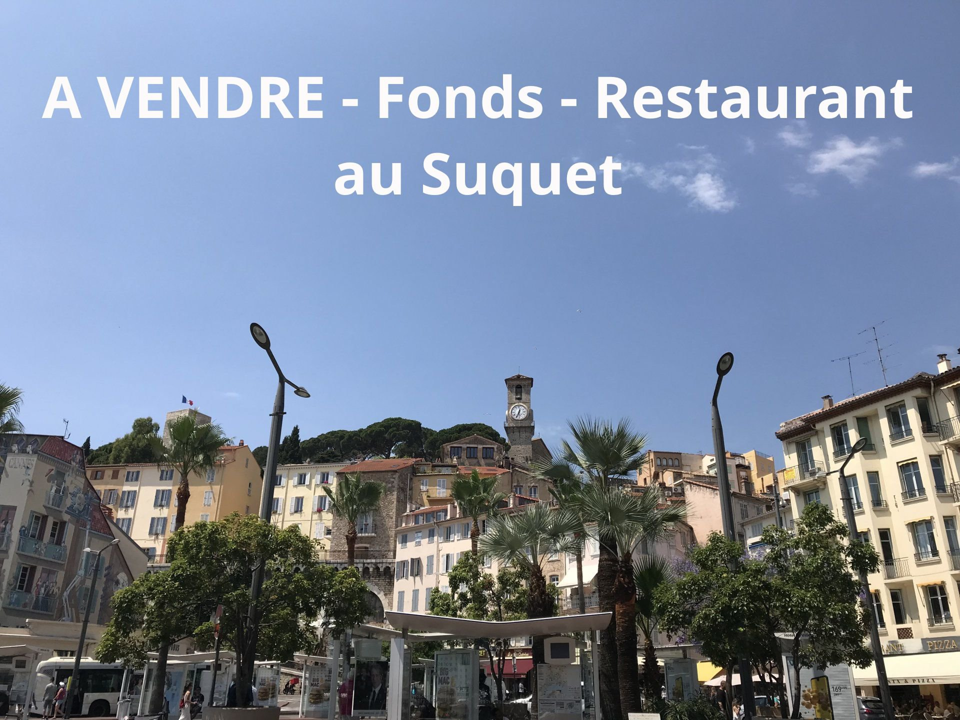 FONDS DE COMMERCE restaurant au cœur du Suquet